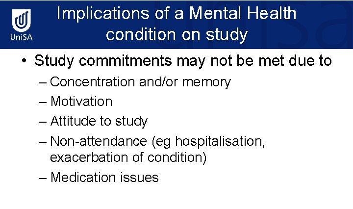 Implications of a Mental Health condition on study • Study commitments may not be