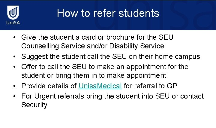 How to refer students • Give the student a card or brochure for the