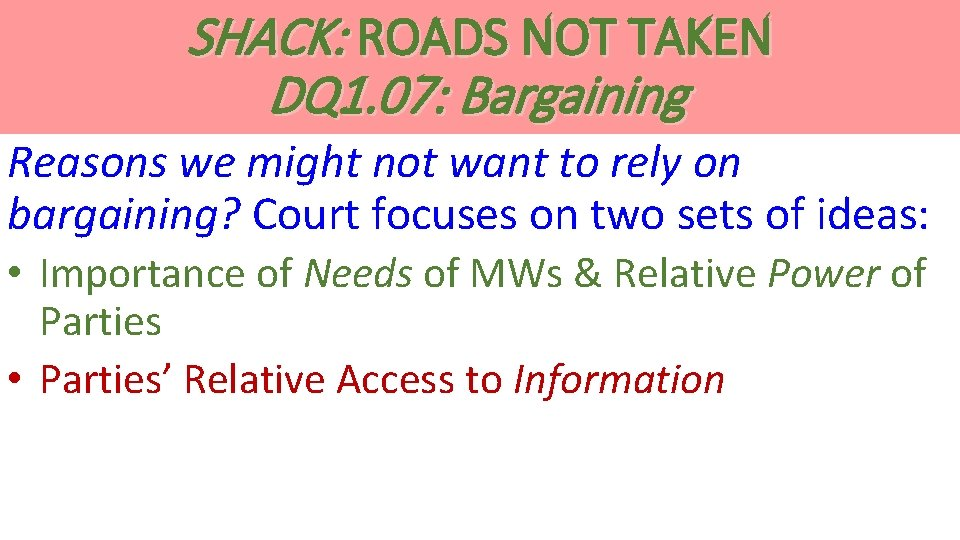 SHACK: ROADS NOT TAKEN DQ 1. 07: Bargaining Reasons we might not want to