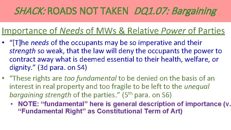 SHACK: ROADS NOT TAKEN DQ 1. 07: Bargaining Importance of Needs of MWs &
