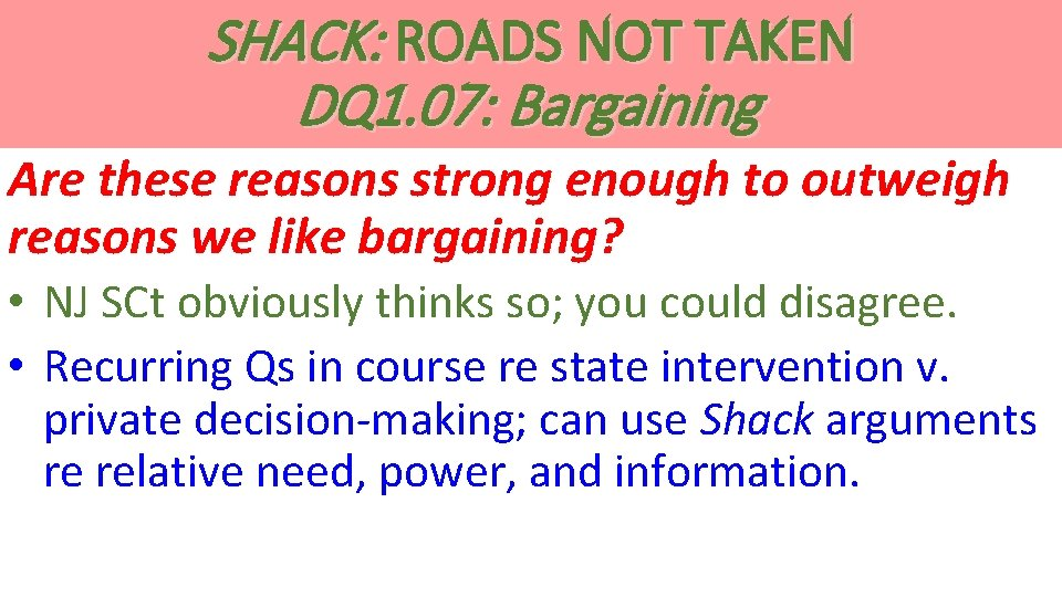 SHACK: ROADS NOT TAKEN DQ 1. 07: Bargaining Are these reasons strong enough to