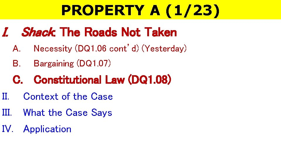 PROPERTY A (1/23) I. Shack: The Roads Not Taken A. Necessity (DQ 1. 06