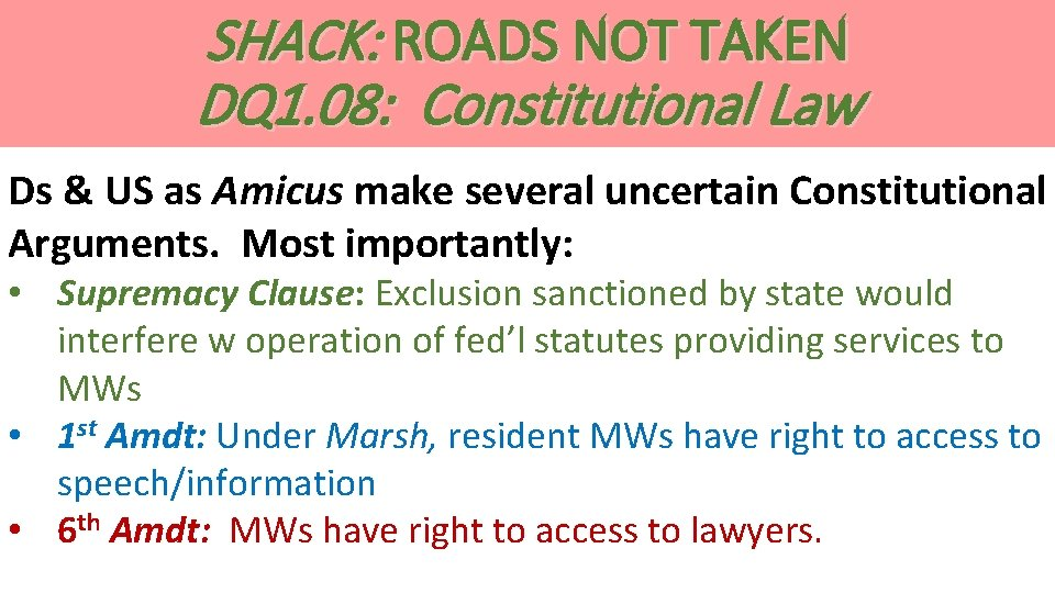 SHACK: ROADS NOT TAKEN DQ 1. 08: Constitutional Law Ds & US as Amicus