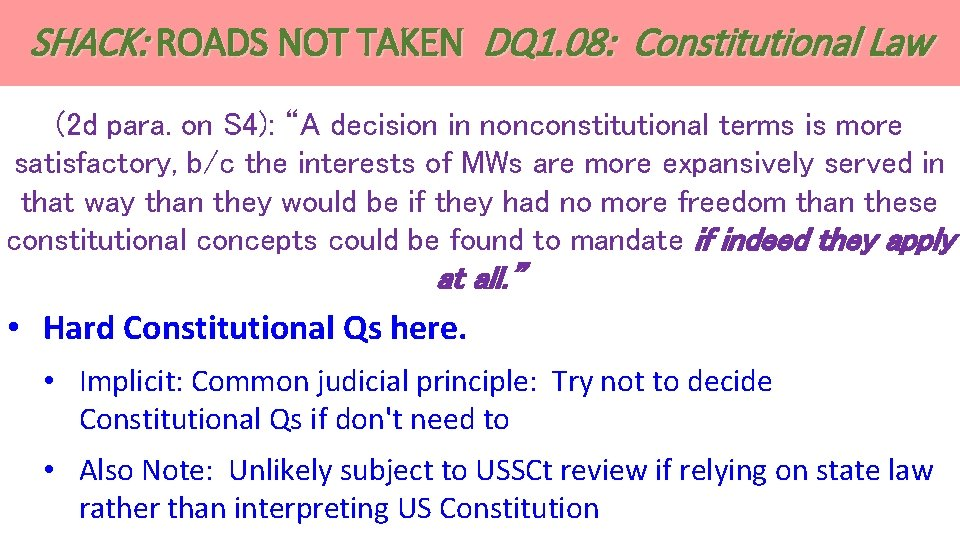 SHACK: ROADS NOT TAKEN DQ 1. 08: Constitutional Law (2 d para. on S