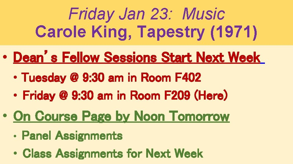 Friday Jan 23: Music Carole King, Tapestry (1971) • Dean's Fellow Sessions Start Next