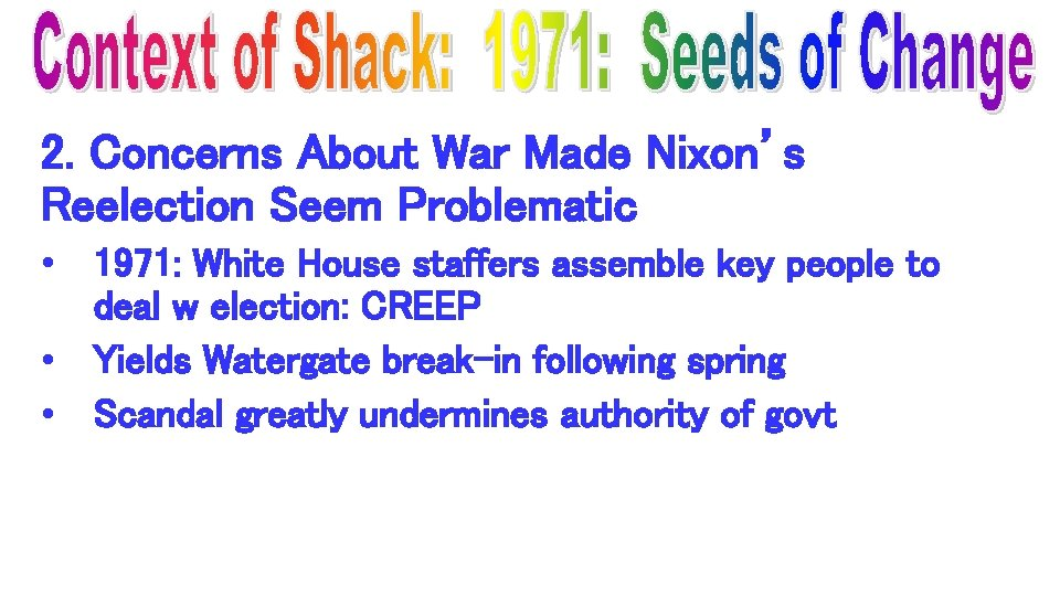 2. Concerns About War Made Nixon's Reelection Seem Problematic • 1971: White House staffers