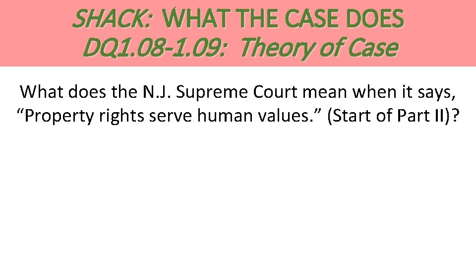 SHACK: WHAT THE CASE DOES DQ 1. 08 -1. 09: Theory of Case What