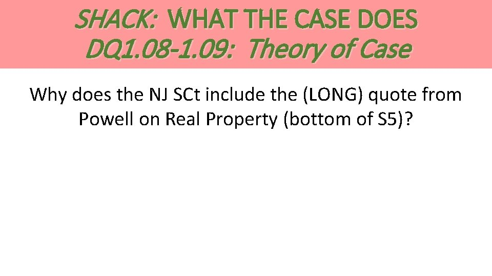SHACK: WHAT THE CASE DOES DQ 1. 08 -1. 09: Theory of Case Why