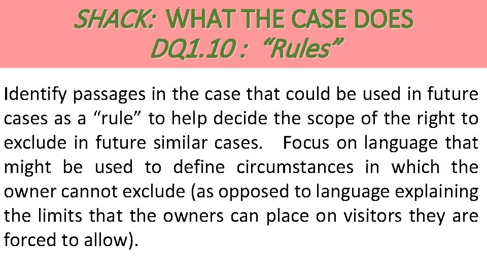 """SHACK: WHAT THE CASE DOES DQ 1. 10 : """"Rules"""" Identify passages in the"""