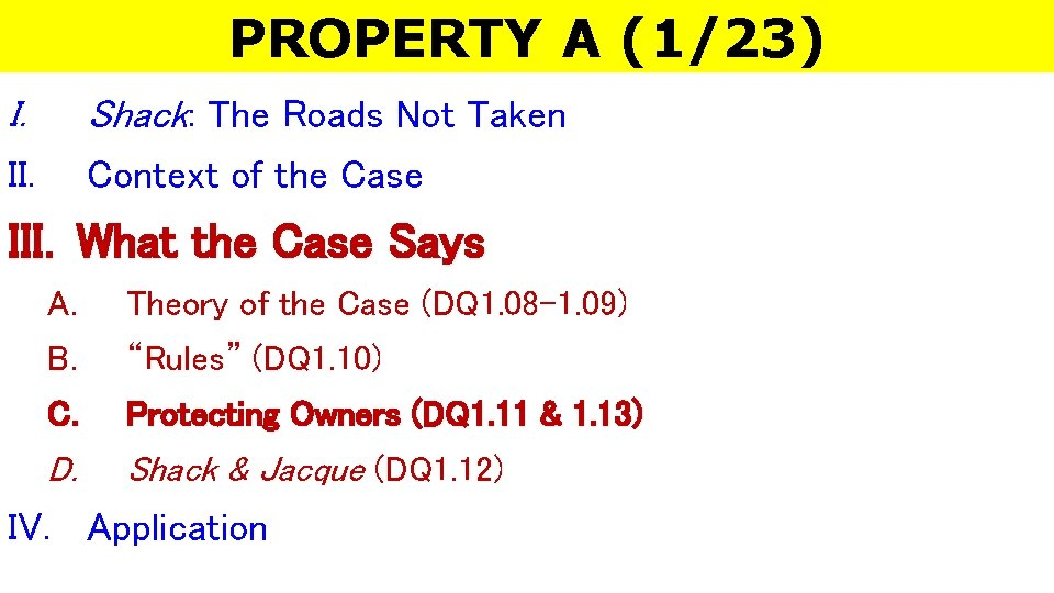 PROPERTY A (1/23) I. Shack: The Roads Not Taken II. Context of the Case