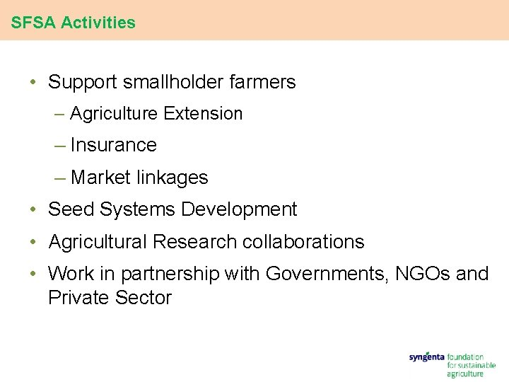 SFSA Activities • Support smallholder farmers – Agriculture Extension – Insurance – Market linkages