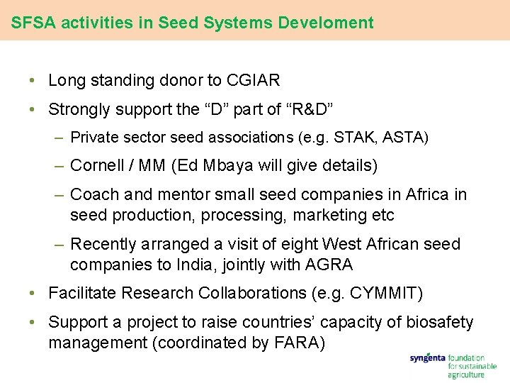 SFSA activities in Seed Systems Develoment • Long standing donor to CGIAR • Strongly