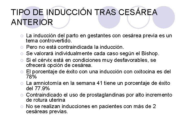 TIPO DE INDUCCIÓN TRAS CESÁREA ANTERIOR ¡ ¡ ¡ ¡ La inducción del parto