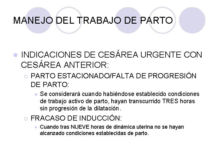 MANEJO DEL TRABAJO DE PARTO l INDICACIONES DE CESÁREA URGENTE CON CESÁREA ANTERIOR: ¡