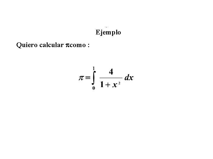 Ejemplo Quiero calcular como :