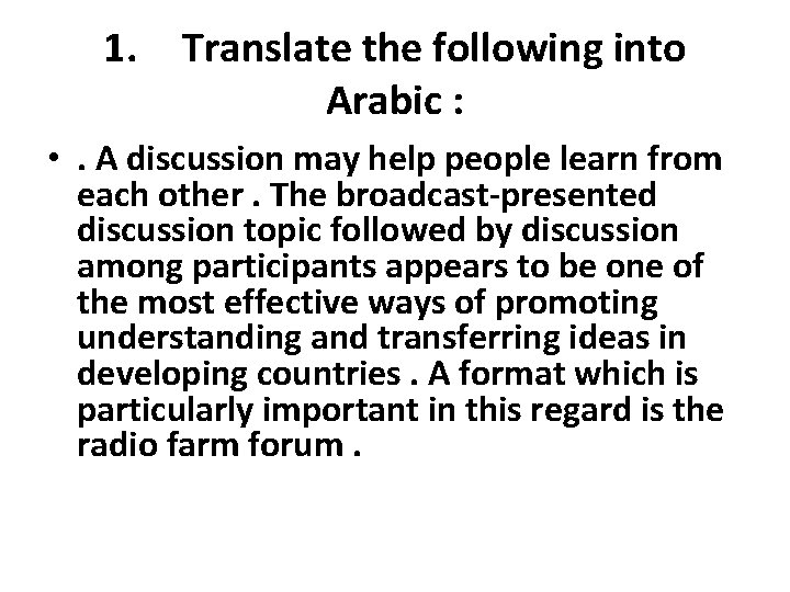 1. Translate the following into Arabic : • . A discussion may help people