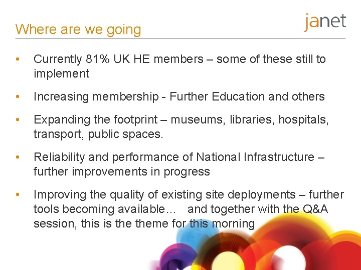 Where are we going • Currently 81% UK HE members – some of these