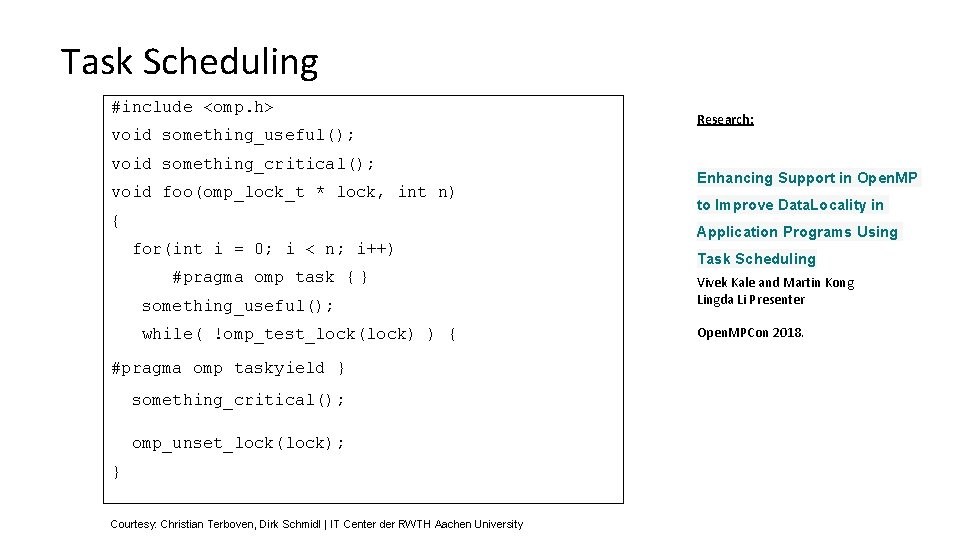Task Scheduling #include <omp. h> void something_useful(); void something_critical(); void foo(omp_lock_t * lock, int