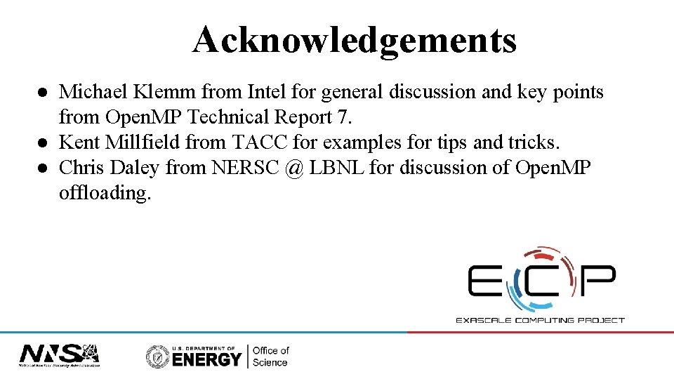 Acknowledgements ● Michael Klemm from Intel for general discussion and key points from Open.