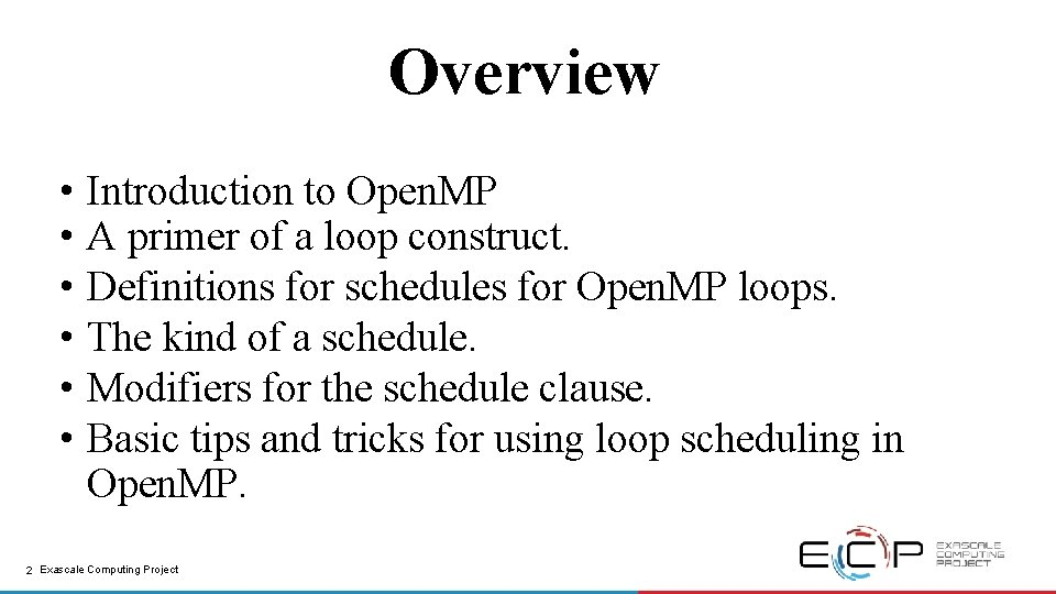 Overview • • • Introduction to Open. MP A primer of a loop construct.