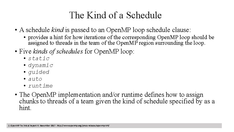 The Kind of a Schedule • A schedule kind is passed to an Open.