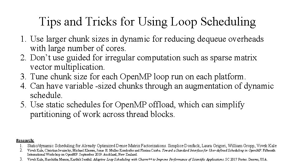 Tips and Tricks for Using Loop Scheduling 1. Use larger chunk sizes in dynamic