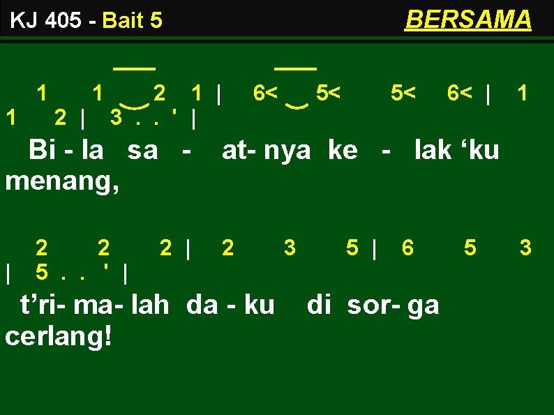 BERSAMA KJ 405 - Bait 5 1 1 1 2   2 1  