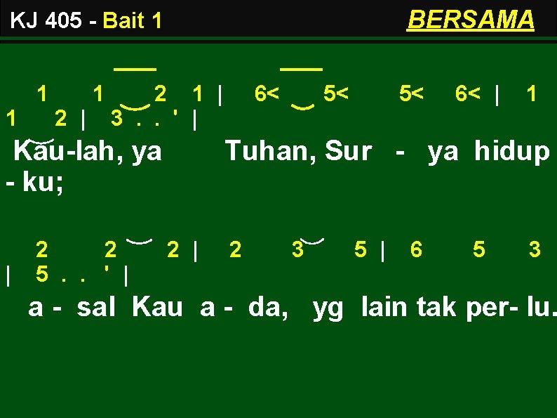 BERSAMA KJ 405 - Bait 1 1 2   2 1   3. .