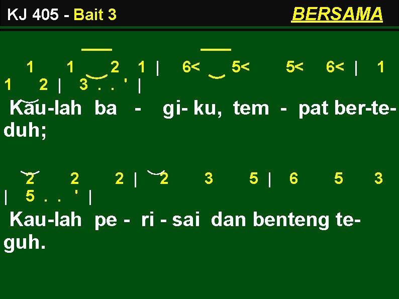 BERSAMA KJ 405 - Bait 3 1 1 1 2   2 1  