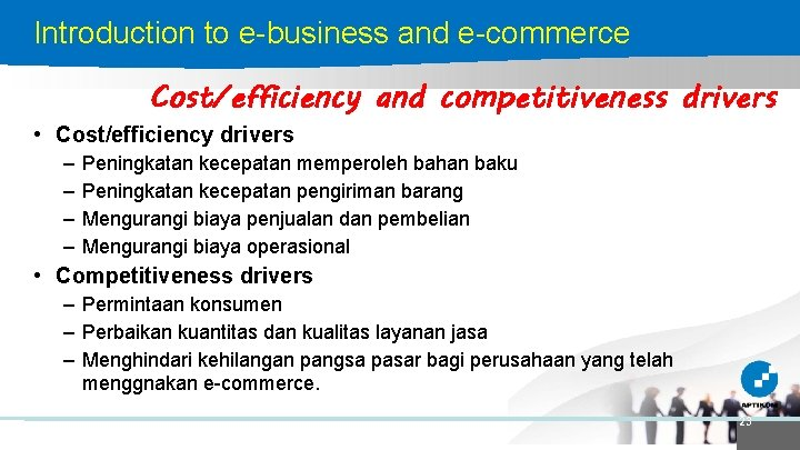 Introduction to e-business and e-commerce Cost/efficiency and competitiveness drivers • Cost/efficiency drivers – –