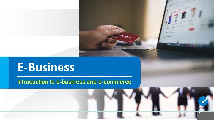 E-Business Introduction to e-business and e-commerce 4