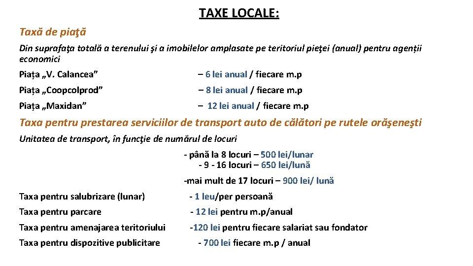 TAXE LOCALE: Taxă de piaţă Din suprafaţa totală a terenului şi a imobilelor amplasate