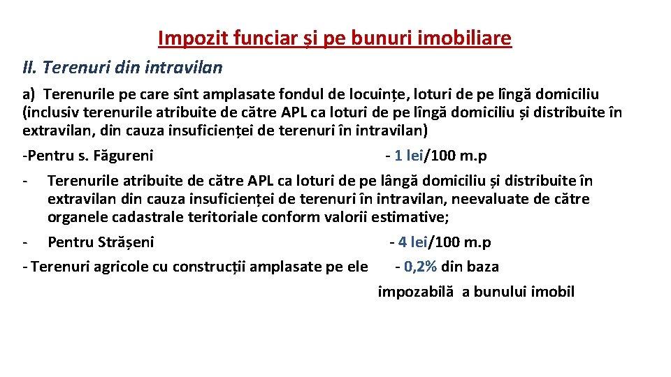 Impozit funciar și pe bunuri imobiliare II. Terenuri din intravilan a) Terenurile pe care
