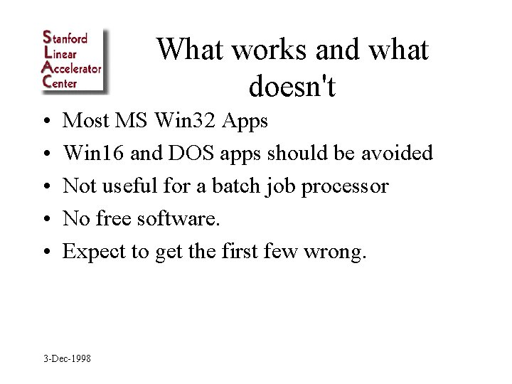What works and what doesn't • • • Most MS Win 32 Apps Win