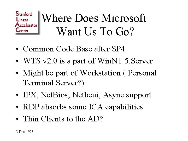 Where Does Microsoft Want Us To Go? • Common Code Base after SP 4