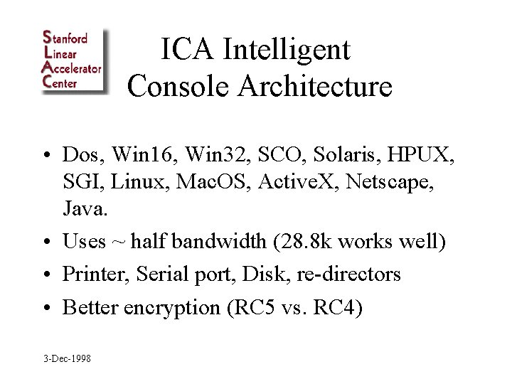 ICA Intelligent Console Architecture • Dos, Win 16, Win 32, SCO, Solaris, HPUX, SGI,
