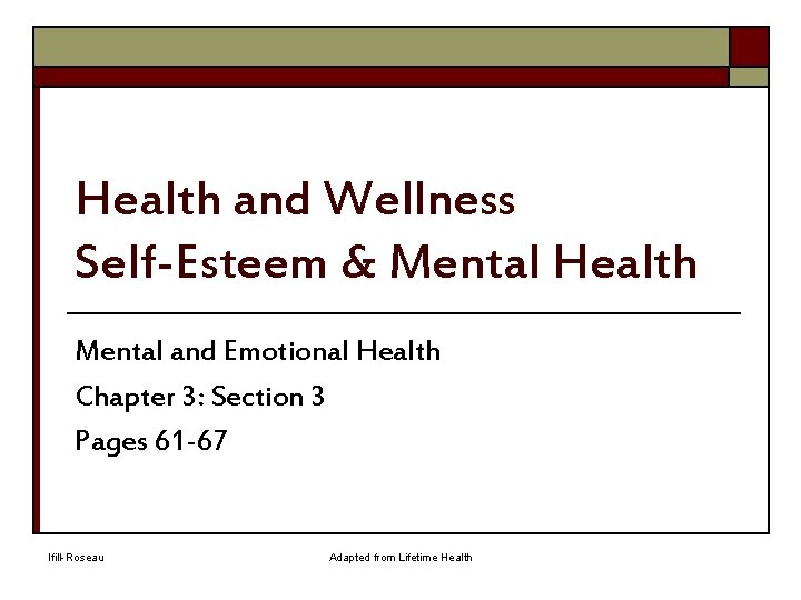 Health and Wellness Self-Esteem & Mental Health Mental and Emotional Health Chapter 3: Section