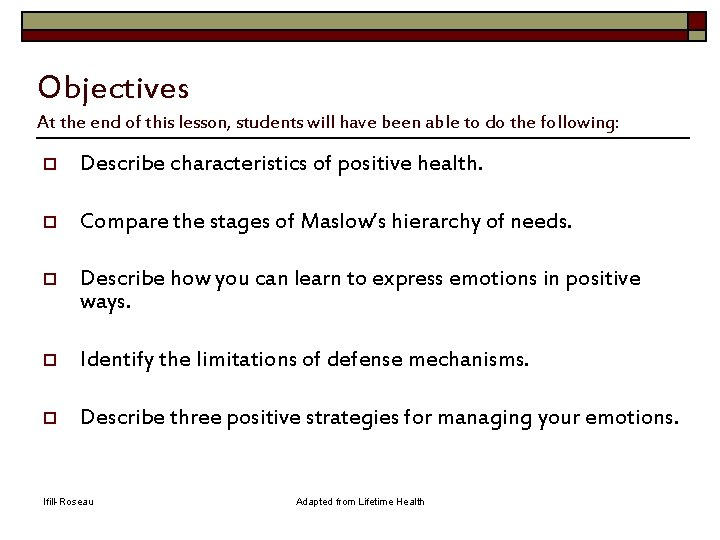 Objectives At the end of this lesson, students will have been able to do