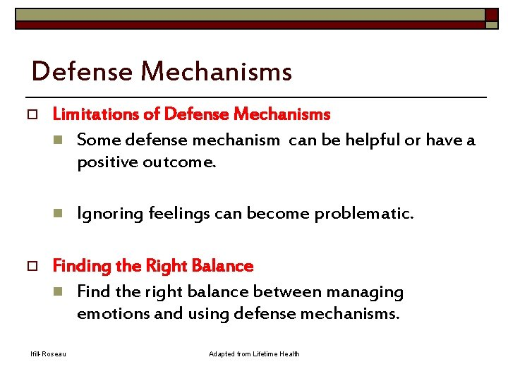Defense Mechanisms o Limitations of Defense Mechanisms n Some defense mechanism can be helpful