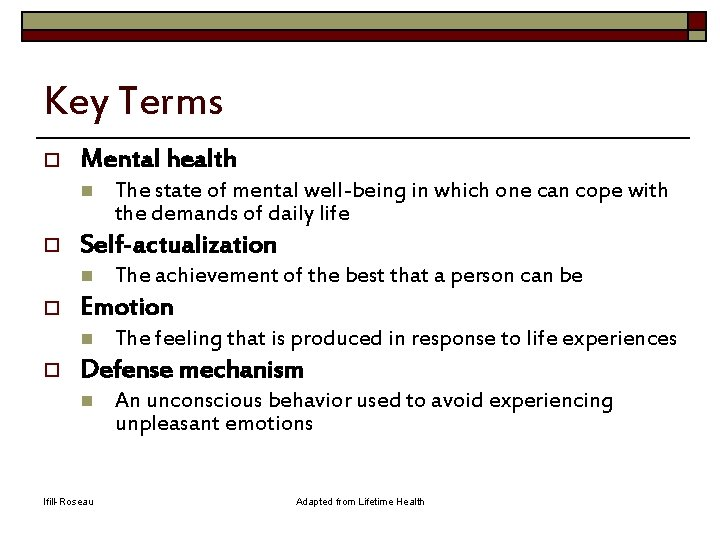 Key Terms o Mental health n o Self-actualization n o The achievement of the
