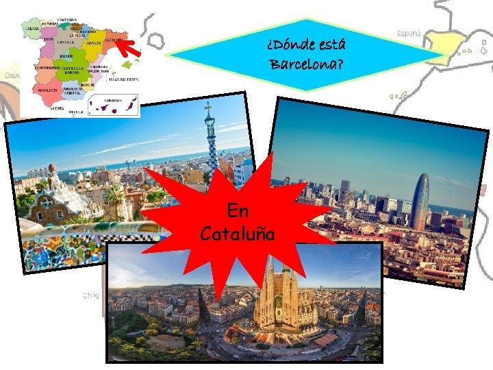 ¿Dónde está Barcelona? En Cataluña