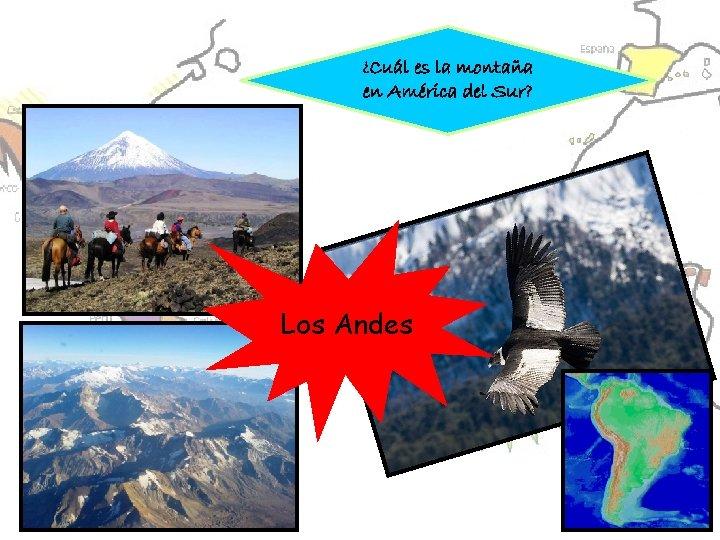 ¿Cuál es la montaña en América del Sur? Los Andes