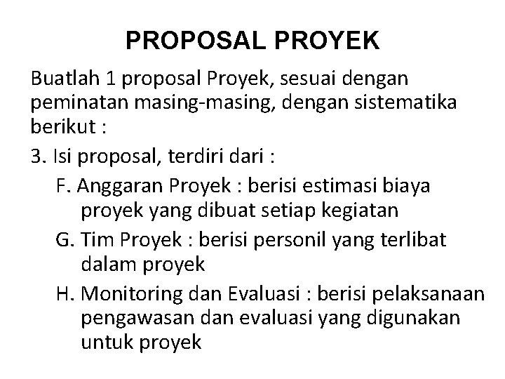 PROPOSAL PROYEK Buatlah 1 proposal Proyek, sesuai dengan peminatan masing-masing, dengan sistematika berikut :