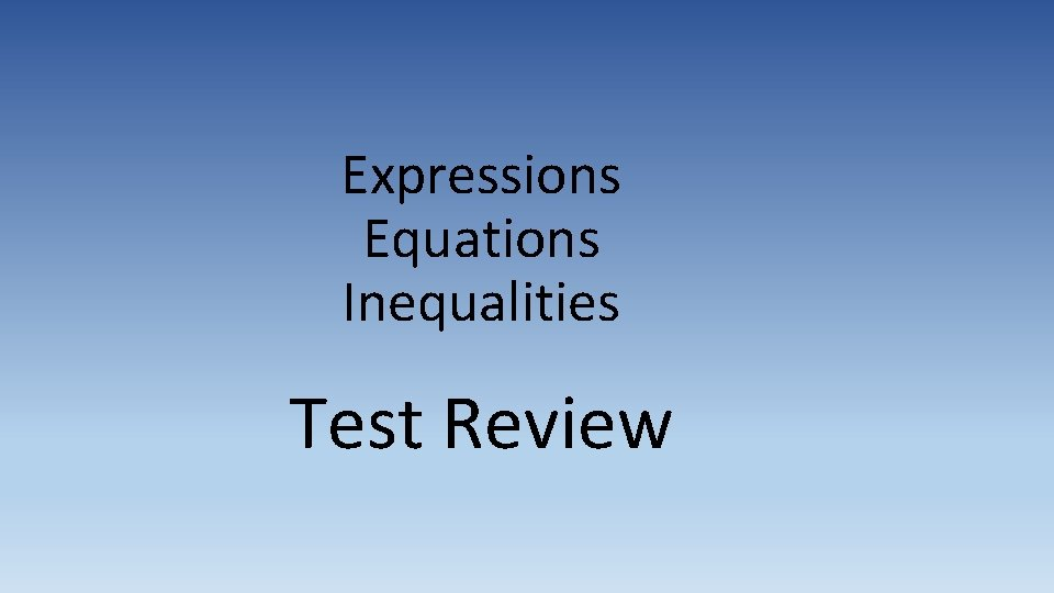Expressions Equations Inequalities Test Review