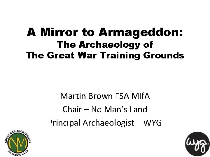 A Mirror to Armageddon: The Archaeology of The Great War Training Grounds Martin Brown