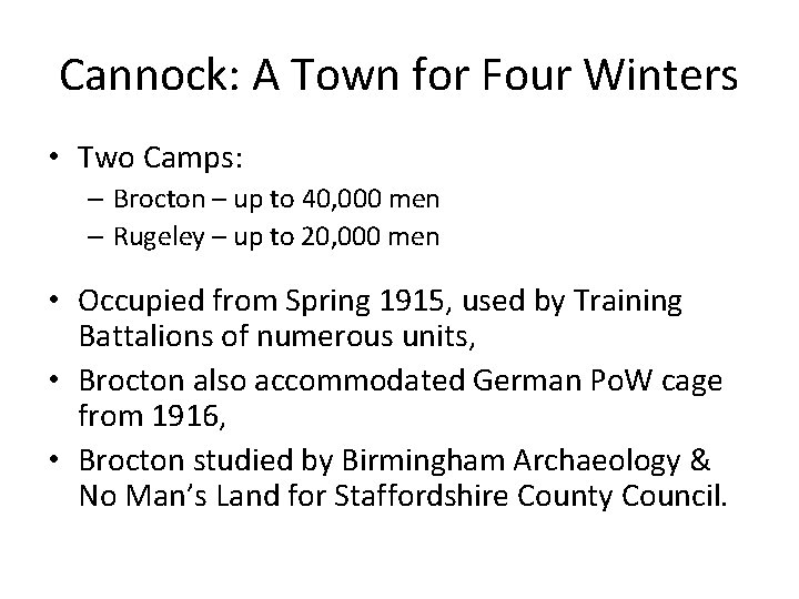 Cannock: A Town for Four Winters • Two Camps: – Brocton – up to