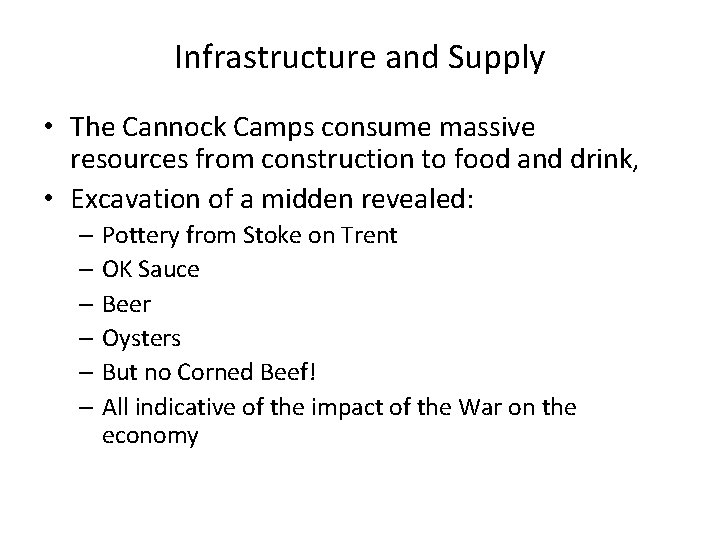 Infrastructure and Supply • The Cannock Camps consume massive resources from construction to food
