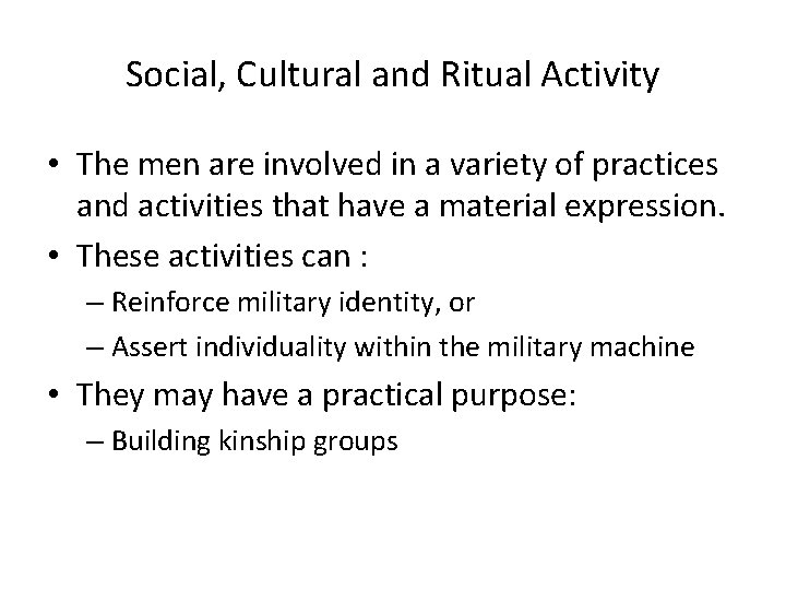 Social, Cultural and Ritual Activity • The men are involved in a variety of