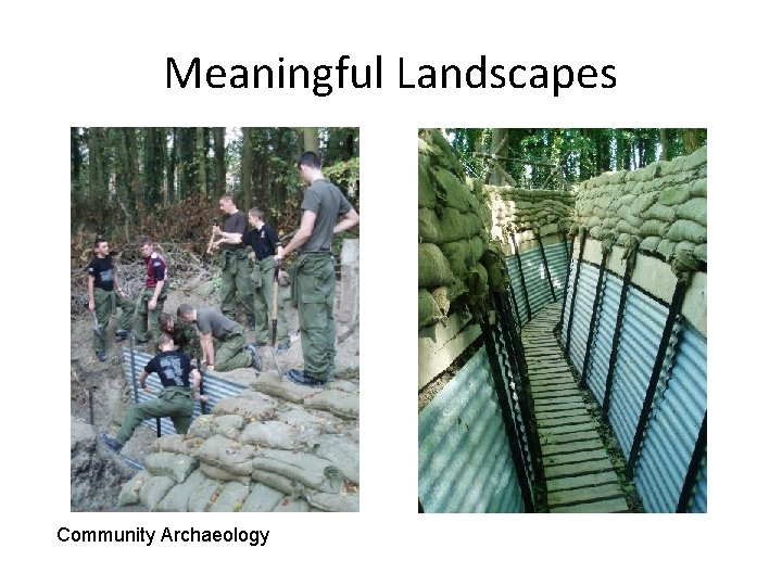 Meaningful Landscapes Community Archaeology