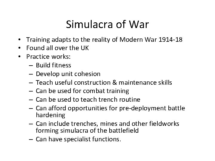 Simulacra of War • Training adapts to the reality of Modern War 1914 -18